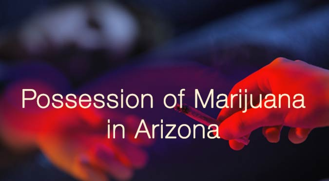 possession marijuana arizona casillo law
