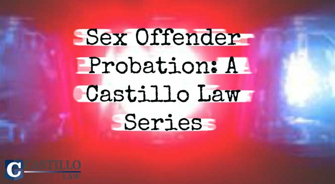 Castillo Law Sex offender probation AZ Phoenix