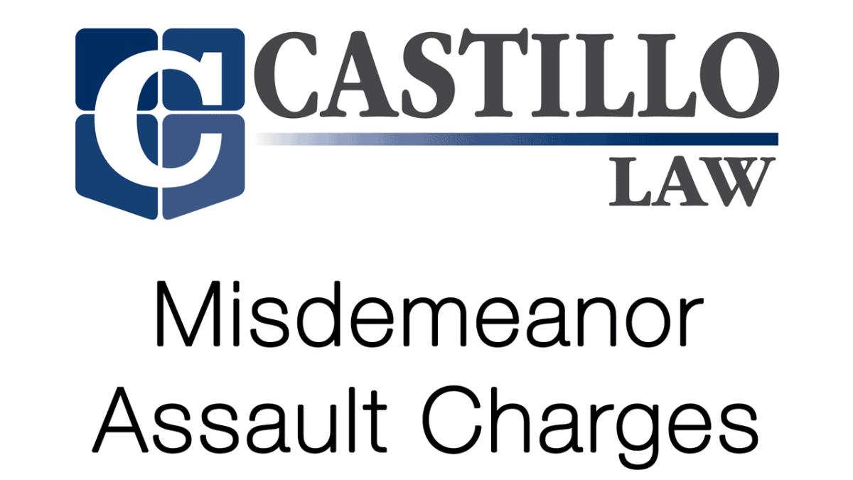 misdemeanor assault castillo law jonathan goebel
