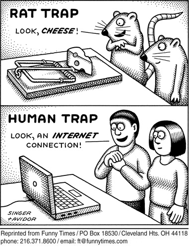 """A pair of rats stare at some cheese in a rat trap and exclaim, """"Look, cheese!"""" and a pair of humans look at an open laptop computer and exclaim, """"Look, an internet connection!"""""""