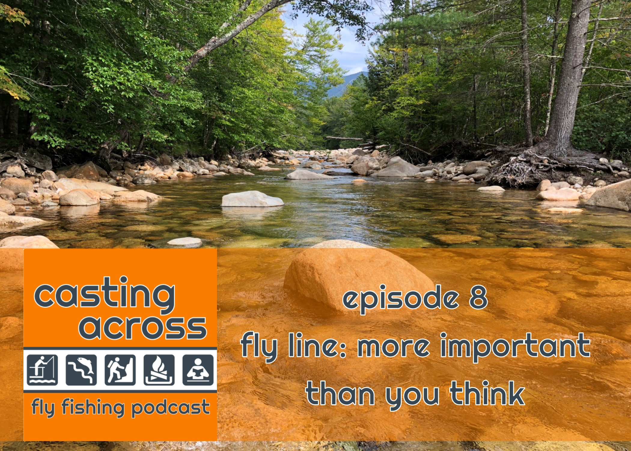 Podcast Ep. 8: Fly Line - More Important than You Think - Casting Across