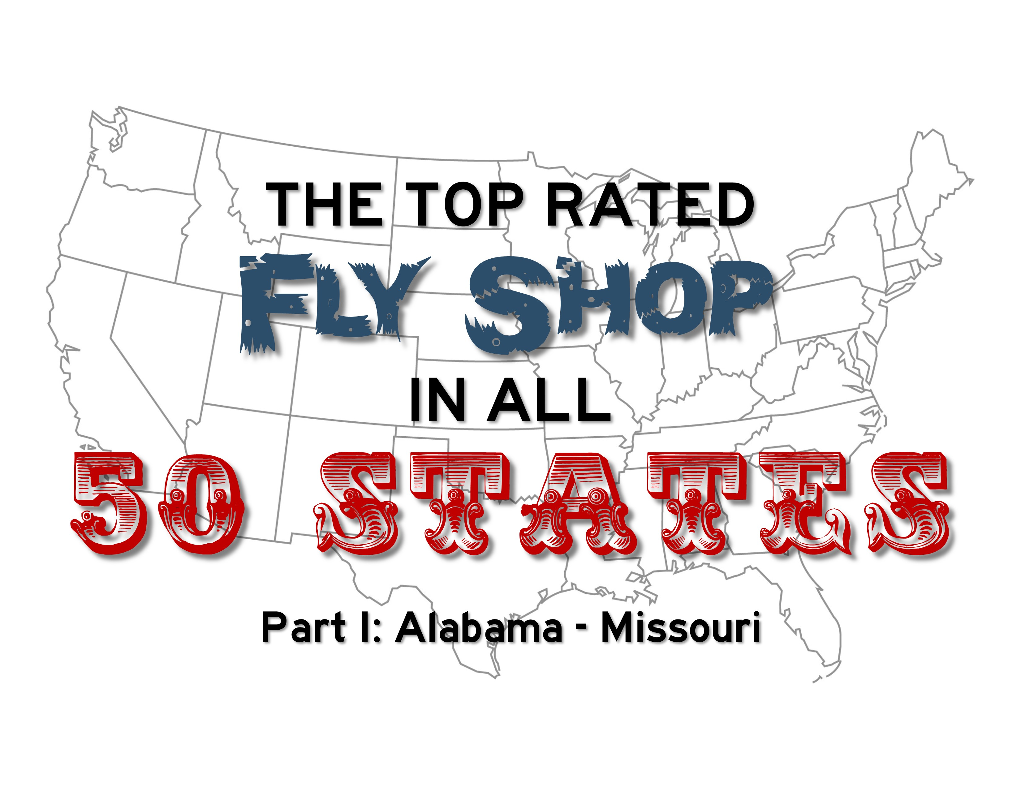 The Top Rated Fly Shop in All 50 States, Part I - Casting Across