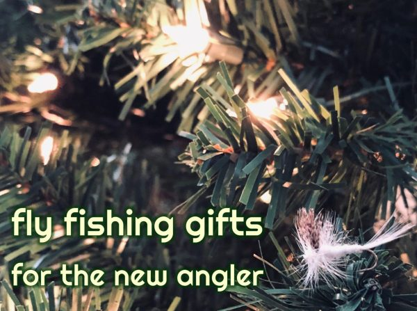 Fly Fishing Gifts for the New Angler thumbnail