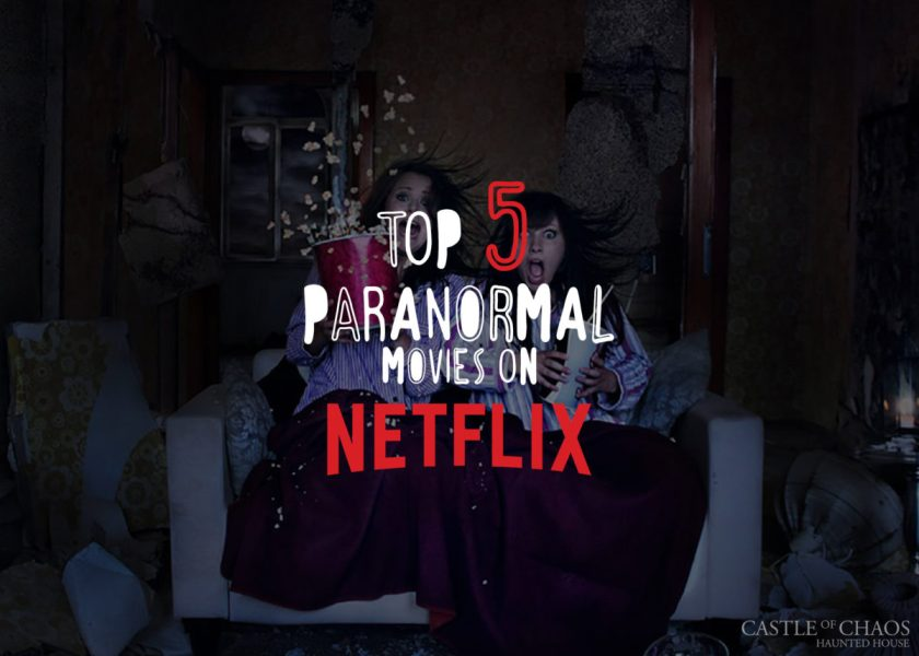 Top 5 Paranormal Ghost Movies on Netflix Top Five Paranormal Movies on Netflix