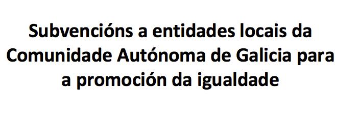 Subvencións a entidades locais da Comunidade Autónoma de Galicia para a promoción da igualdade