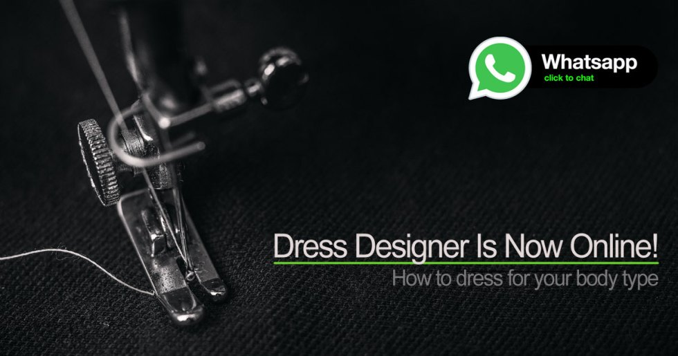 Chat With Our Dress Designer He will guide you how to dress & what suits on your body type!