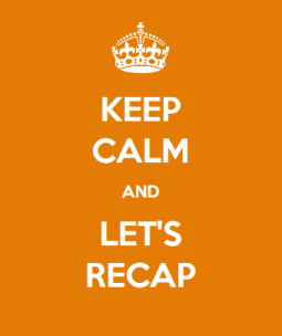 keep calm and let's recap