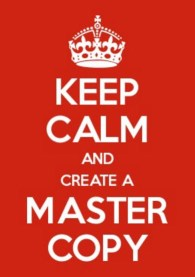 keep calm and create a master copy poster
