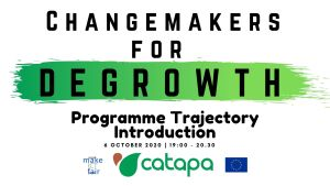 Changemakers for Degrowth - Programme Trajectory Introduction @ Online