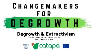 Changemakers for Degrowth - Degrowth & Extractivism @ Genzenhuis, Ghent