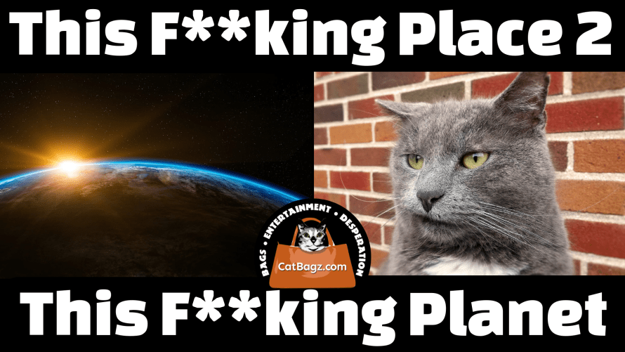 This F**king Place 2: This F**king Planet