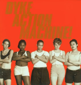 """Dyke Action Machine (DAM) - Do you Love the Dyke in Your Life, 1995, part of the Museum's permanent collection, the largest of its kind in the world. Processed ink on paper, 8 x 8 """"."""
