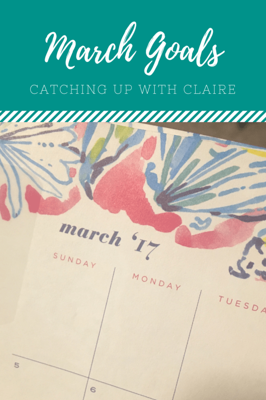 March Goals Catching Up With Claire