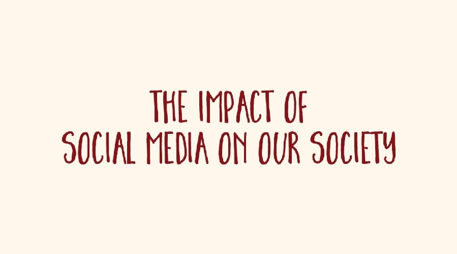 The Impact of Social Media on Society