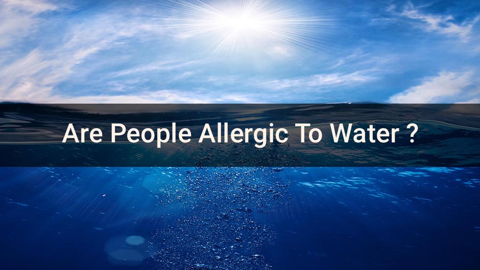 Are People Allergic to Water?