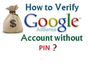 How To Verify Google AdSense Account Without PIN ?