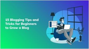 Blogging Tips and tricks for beginners image