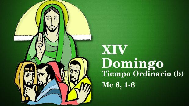 XIV Domingo del Tiempo Ordinario (B)
