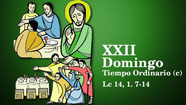 XXII Domingo del Tiempo Ordinario (C)