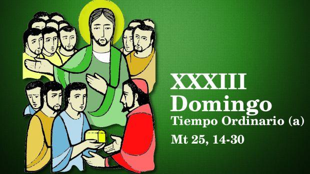 XXXIII Domingo del Tiempo Ordinario (A)