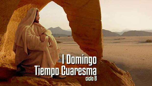 I Domingo de Cuaresma (B)