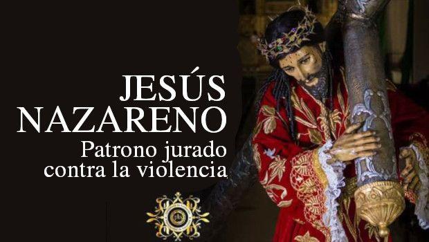 Jesús Nazareno, patrono jurado contra la violencia