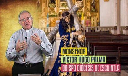 Monseñor Víctor Hugo Palma - Cuaresma - Semana Santa