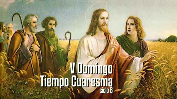 V Domingo de Cuaresma (B)