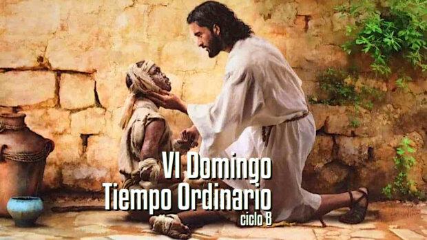VI Domingo del Tiempo Ordinario (B)