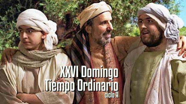 XXVI Domingo del Tiempo Ordinario (A)