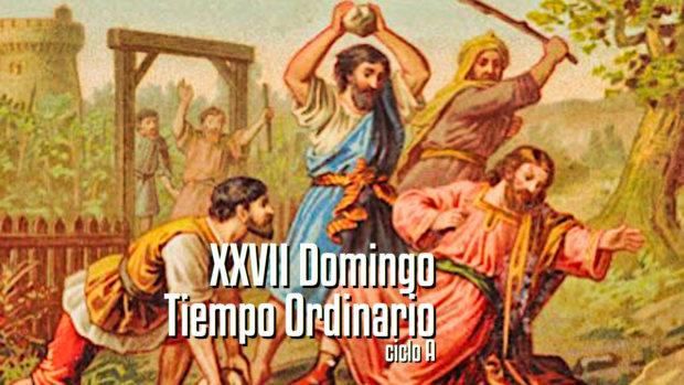 XXVII Domingo del Tiempo Ordinario (A)