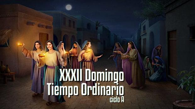XXXII Domingo del Tiempo Ordinario (A)