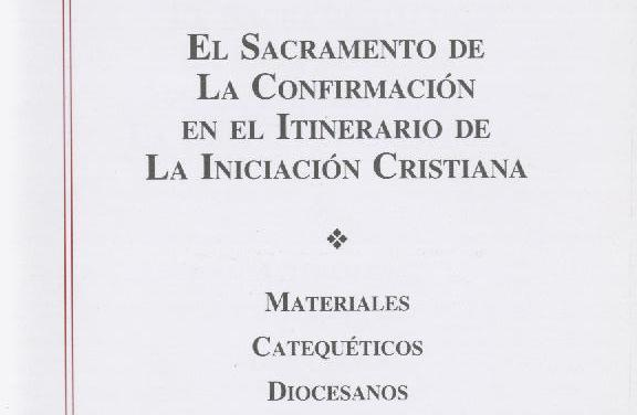 10. El Sacramento de la Confirmación en el itinerario de la Iniciación Cristiana