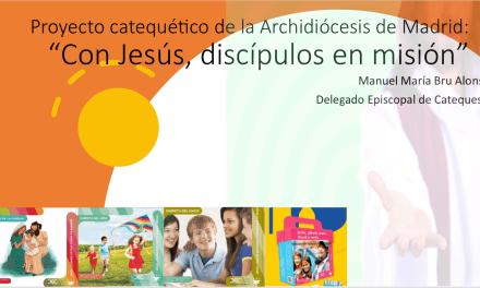 PRESENTACIÓN DEL PROYECTO CATEQUÉTICO DE LA DIÓCESIS DE MADRID