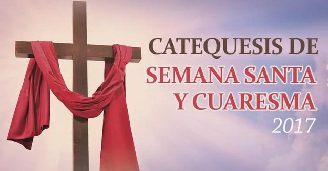 Catequesis de Cuaresma y Semana Santa