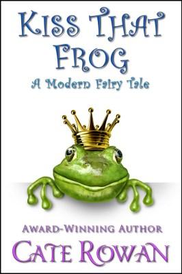 Kiss That Frog: A Modern Fairy Tale (Fantasy Romance Novelette)