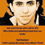 Raif Badawi 1000 lashes because I say what I think via Free Raif Badawi on Facebook