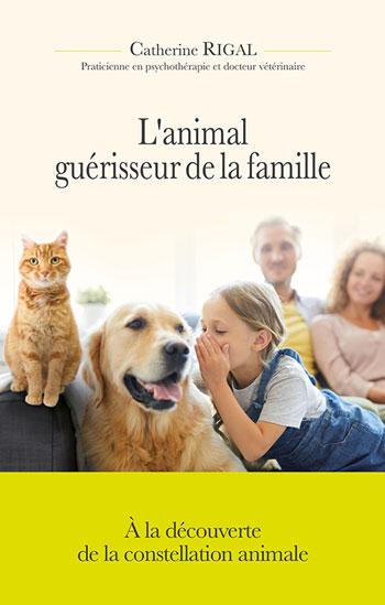 Couverture du livre de Catherine Rigal, « L'animal guérisseur de la famille »