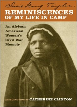 Reminiscences of My Life in Camp: An African American Woman's Civil War Memoir