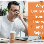 10 Ways to Bounce Back from Bad Interviews and Job Rejections
