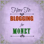 How To Blogging For Money