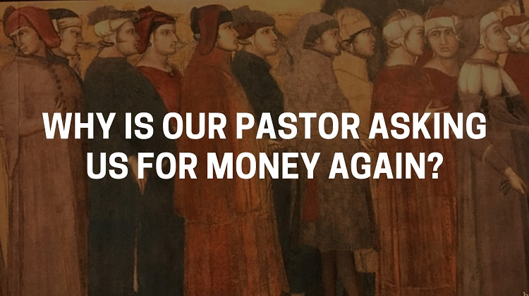 why is my pastor always asking me for money?