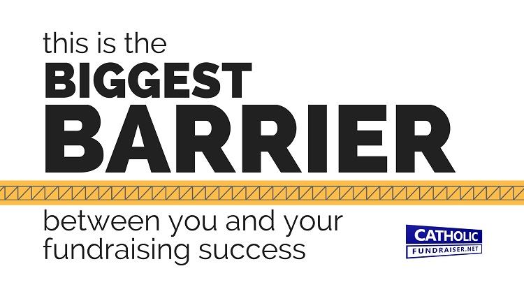 Your Biggest Barrier to Fundraising Success