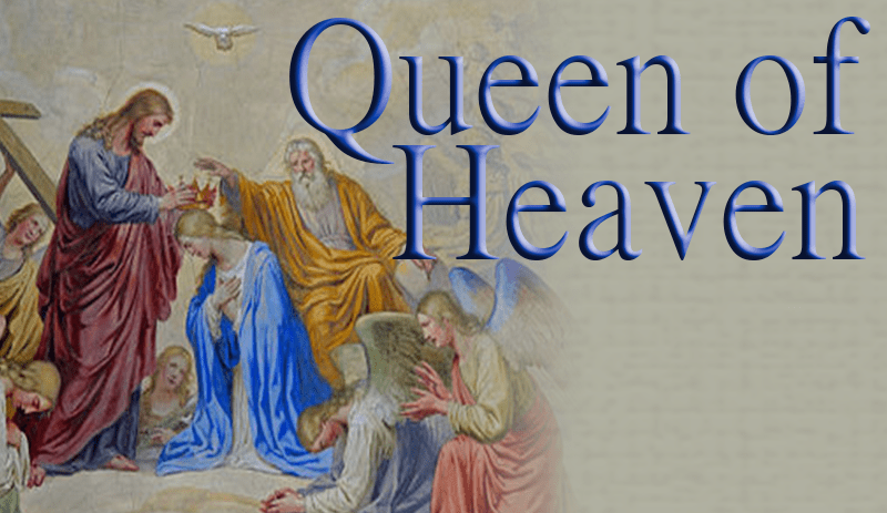Queen of Heaven - Catholicism org