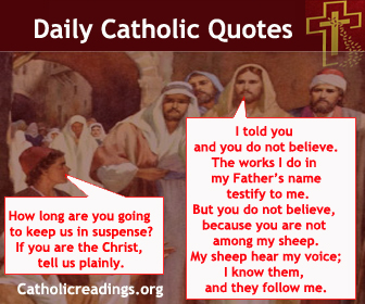 """The feast of the Dedication was taking place in Jerusalem. It was winter. And Jesus walked about in the temple area on the Portico of Solomon. So the Jews gathered around him and said to him, """"How long are you going to keep us in suspense? If you are the Christ, tell us plainly."""" Jesus answered them, """"I told you and you do not believe. The works I do in my Father's name testify to me. But you do not believe, because you are not among my sheep. My sheep hear my voice; I know them, and they follow me. I give them eternal life, and they shall never perish. No one can take them out of my hand. My Father, who has given them to me, is greater than all, and no one can take them out of the Father's hand. The Father and I are one."""""""