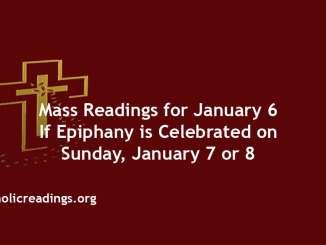 Catholic Mass Readings for January 6 If Epiphany is Celebrated on Sunday January 7 or 8