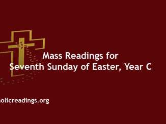 Catholic Mass Readings for Seventh Sunday of Easter, Year C