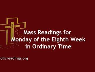 Mass Readings for Monday of the Eighth Week in Ordinary Time