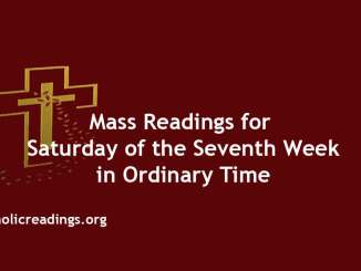 Mass Readings for Saturday of the Seventh Week in Ordinary Time