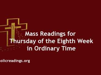 Catholic Mass Readings for Thursday of the Eighth Week in Ordinary Time